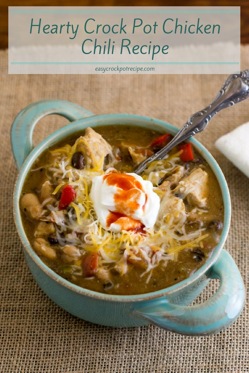 Hearty Crock Pot Chicken Chili Recipe - Easy Crock Pot Recipe
