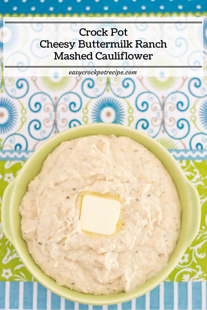 Crock Pot Cheesy Buttermilk Ranch Mashed Cauliflower via easycrockpotrecipe.com